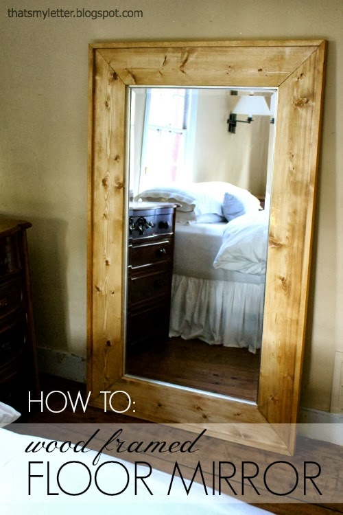 That's My Letter: DIY Framed Floor Mirror