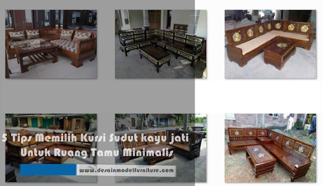 5 tips memilih kursi sudut kayu jati untuk ruang tamu minimalis