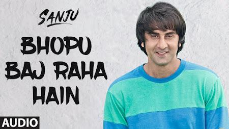 Bhopu Baj Raha Hain - Sanju (2018)