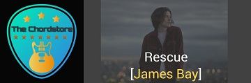RESCUE Guitar Chords by | James Bay (Oh My Messy Mind)