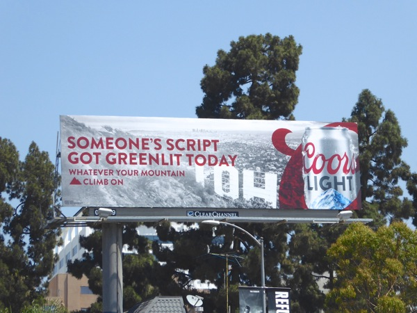 Someones script got green lit today Coors Light billboard