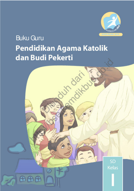Download Buku Guru Kurikulum 2013 SD Kelas 1 Mata Pelajaran Pendidikan Agama Katolik dan Budi Pekerti