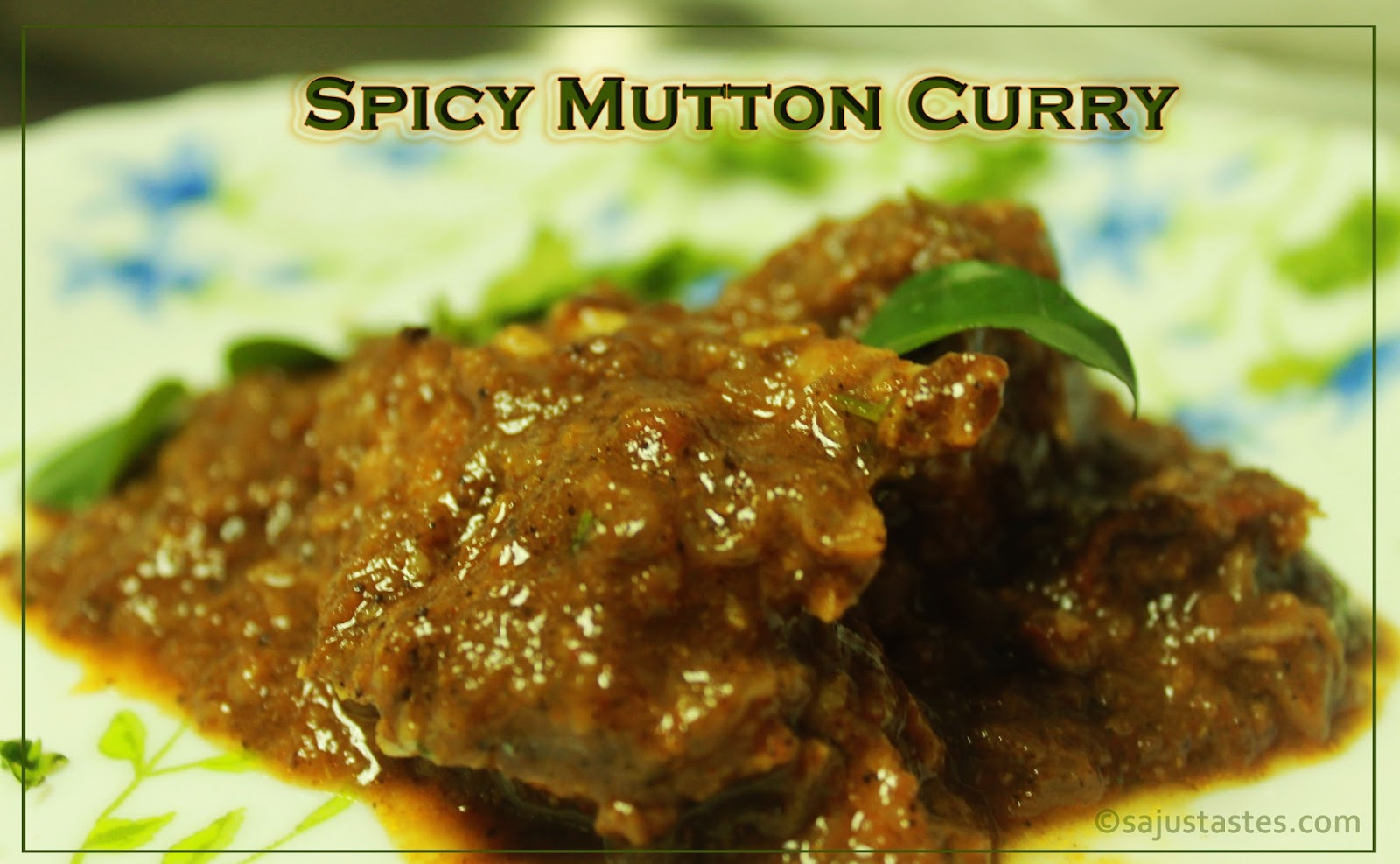 Saju's Tastes.....: Spicy Kerala Mutton Curry (Restaurant Style)