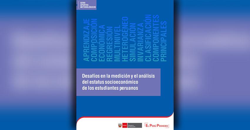 MINEDU: Desafíos en la medición y el análisis del estatus socioeconómico de los estudiantes peruanos [.PDF] www.minedu.gob.pe