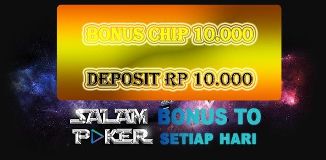 Salampoker | Bonus Chip 10000 Deposit Rp 10000