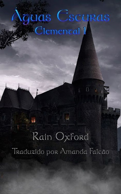 Águas Escuras - Livro Elemental 1 - Rain Oxford