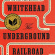 Colson Whitehead || The Underground Railroad