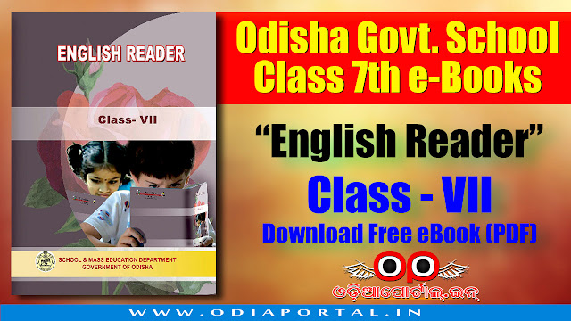 "E-books of Odisha Government School's Text Books. In this post you can download Class 7th (VII) English ""English Reader"" e-Book PDF for free! Class 7th English ""English Reader"" - Odisha Govt School Books Download"