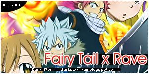 http://darkstorm-tm.blogspot.com/2013/12/fairy-tail-x-rave.html