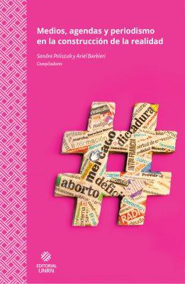 Medios, agenda y periodismo en la construcción de la realidad: Nuevo libro sobre prácticas periodísticas en medios digitales
