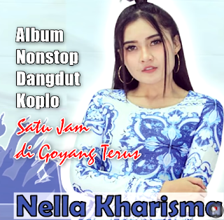 Download Album Nonstop Dangdut Koplo Nella Kharisma Mp3