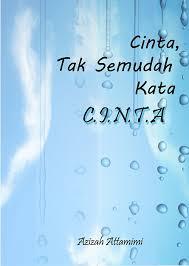 Azizah Attamimi - Cinta, Tak Semudah Kata C .I .N. T. A