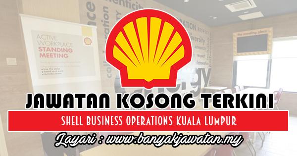 Jawatan Kosong 2018 di Shell Business Operations Kuala Lumpur