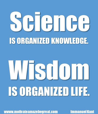 "Motivational Pictures Quotes, Facebook Page, MotivateAmazeBeGREAT, Inspirational Quotes, Motivation, Quotations, Inspiring Pictures, Success, Quotes About Life, Life Hack: ""Science is organized knowledge. Wisdom is organized life."""
