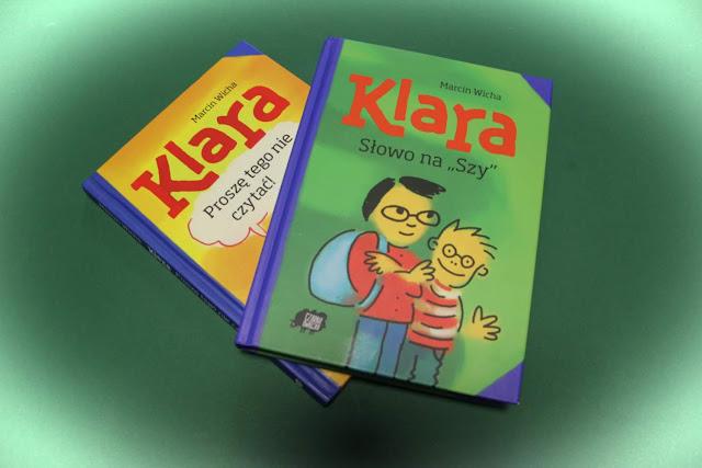 """""""Klara. Proszę tego nie czytać"""" i  """"Klara. Słowo na »Szy«"""", czyli typowa polska rodzina w szkole i na wakacjach"""