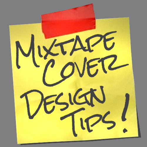 3 Major Mixtape Cover Tips From The Design Pros