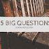 25 BIG QUESTIONS