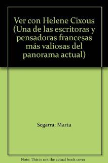 Ver con Helene Cixous / Marta Segarra