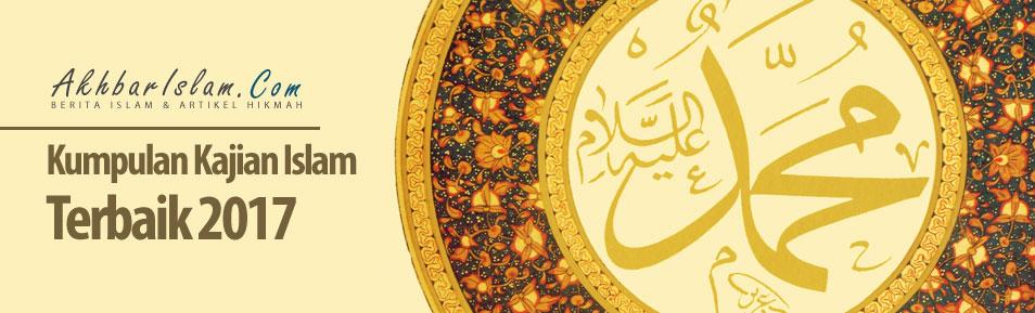 Kumpulan Kajian Islam Terbaik 2017 Akhbar Islam