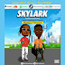 SKYLARK by Showkayze ft Benzeeno