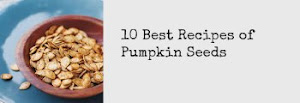 10 Best Recipes of Pumpkin Seeds