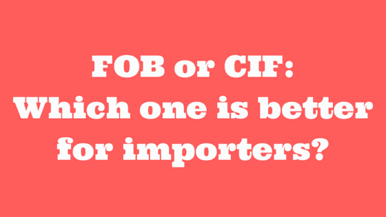 FOB | CIF | Incoterms | Better | Importers | Picture