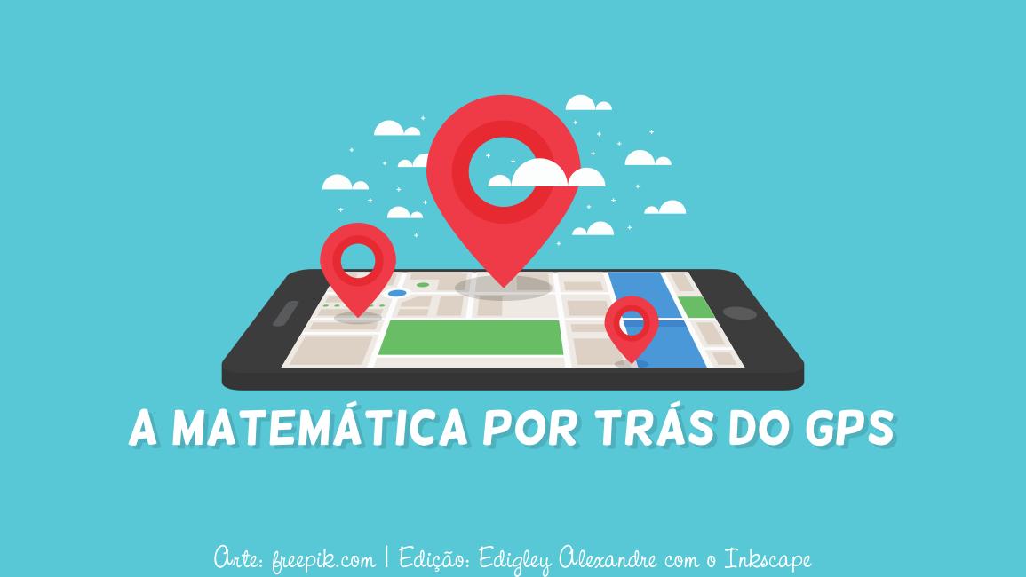 A Matemática por trás do GPS