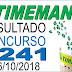 Resultado da Timemania concurso 1241 (06/10/2018) ACUMULOU!!!