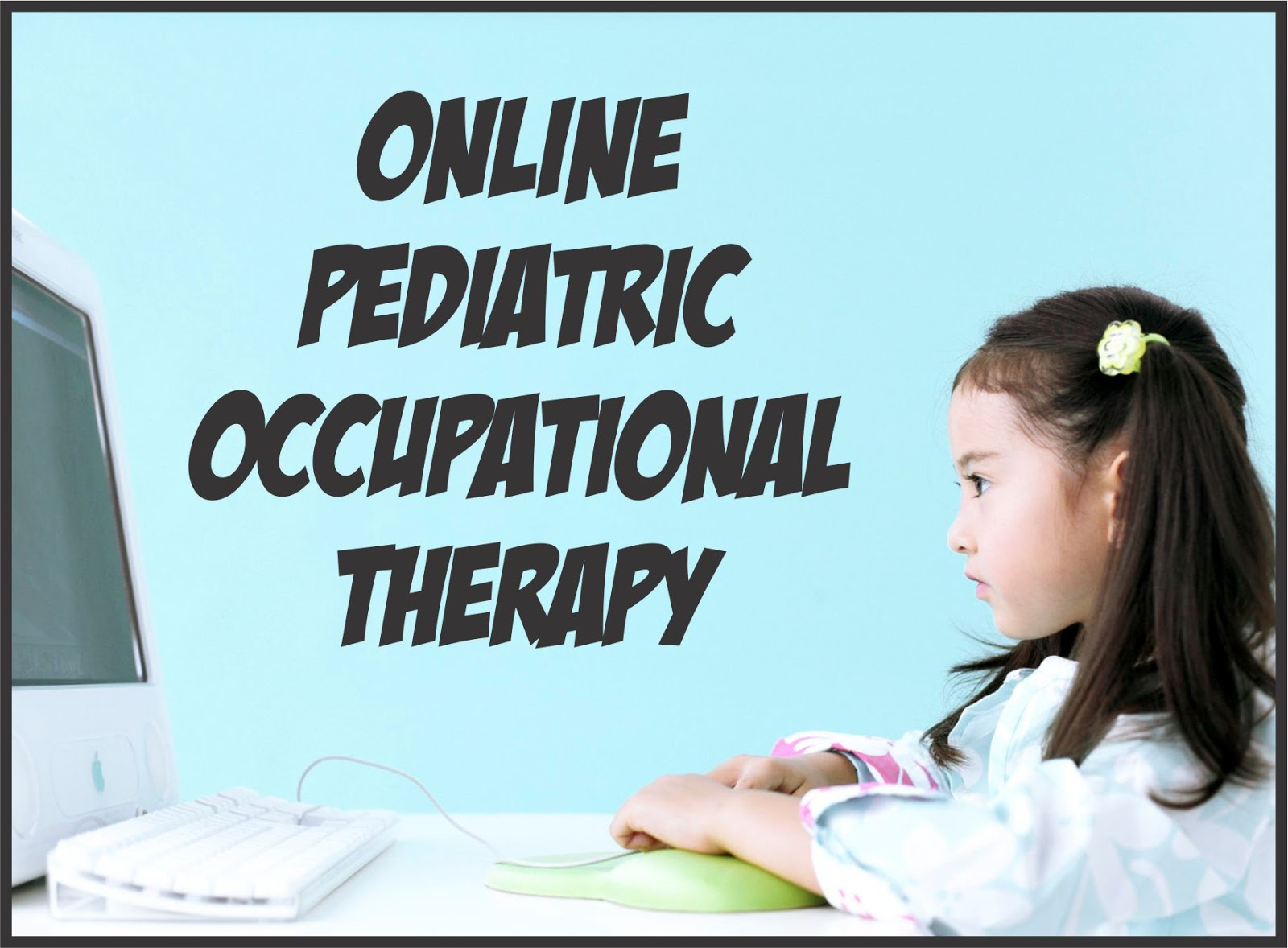Online Pediatric Occupational Therapy Your Therapy Source