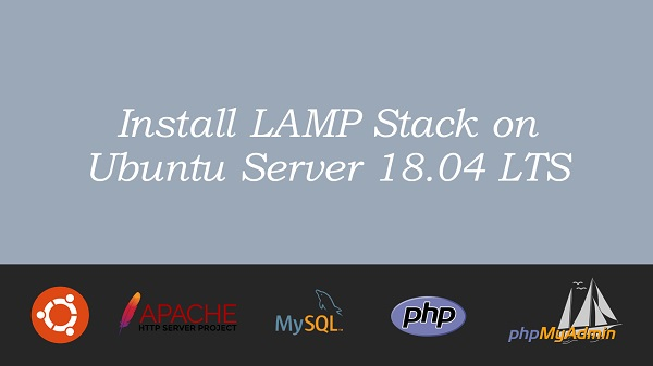 Install LAMP Stack on Ubuntu Server 18.04 LTS