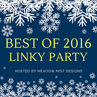 http://meadowmistdesigns.blogspot.com/2016/12/best-of-2016-linky-party.html