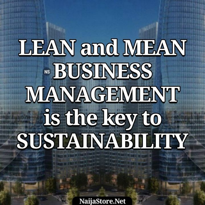 Business Quotes: LEAN and MEAN BUSINESS MANAGEMENT is the key to SUSTAINABILITY - Motivation