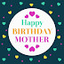 Happy Birthday Mom | Mother Wishes | Quotes | Messages and Images