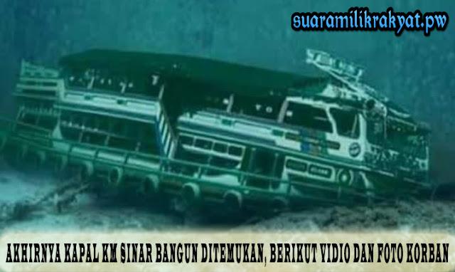 Akhirnya Kapal KM Sinar Bangun Ditemukan, Berikut Vidio Dan Foto Korban