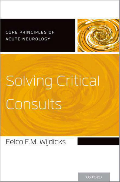 Solving Critical Consults (Core Principles of Acute Neurology) (Sep 22, 2015)