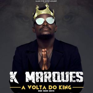 K-Marques-A-Volta-Do-King