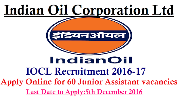 Apply Online for 60 Junior Assistant vacancies in Indian Oil Corporation IOCL Recruitment 2016-17| IOCL Recruitment 2016-17 Apply Online (67 Vacancies Opening)|IndianOil (IOCL), Panipat Refinery & Petrochemical Complex invites applications from its passed-out Ex-Apprentices who have successfully completed their Apprenticeship training and who meet the qualification, experience and age criteria on or before 31.10.2016 to apply for selection process for consideration towards employment against regular vacancies in Grade-IV for the following posts. The last date for receiving applications is 5th December 2016/2016/11/indian-oil-corporation-iocl-recruitment-2016-17-apply-online.html
