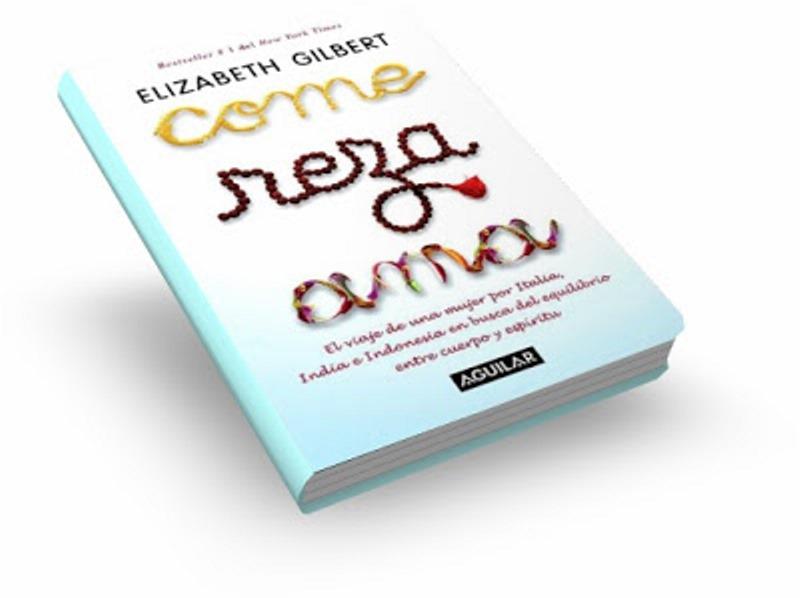Come, reza, ama – Elizabeth Gilbert