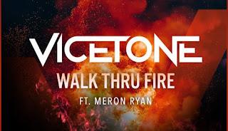 ♪ Walk Thru Fire ♪ Vicetone, feat. Meron Ryan ♪ EDM Music, Electronic