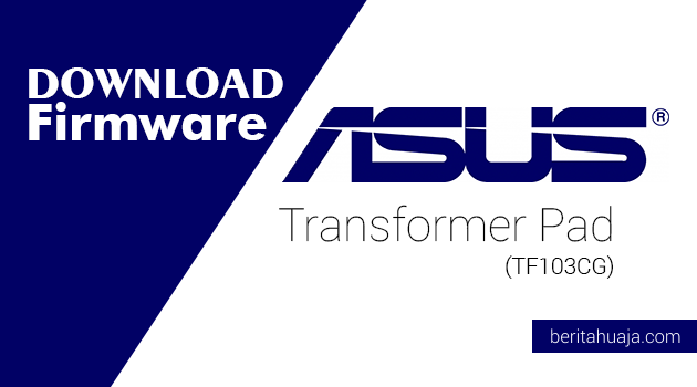 Download Firmware ASUS Transformer Pad (TF103CG)