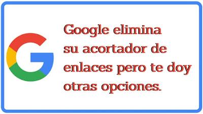 google-elimina-acortador-enlaces-otras-opciones
