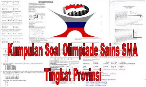Kumpulan Soal Olimpiade Sains SMA Tingkat Provinsi