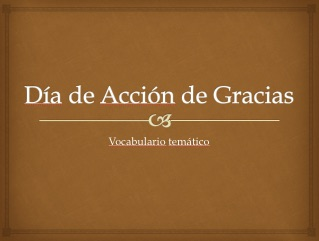Thanksgiving Vocabulary Power Point in Spanish free from AnneK at Confesiones y Realidades Bog