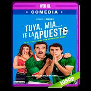 Tuya, mía… te la apuesto (2018) WEB-DL 1080p Audio Latino