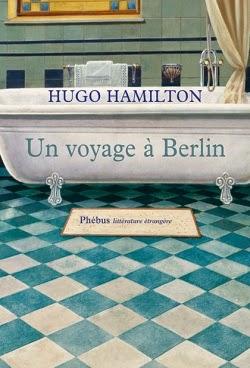 Un voyage à Berlin Hugo Hamilton Nuala O'Faolain