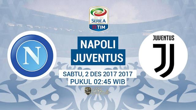 Prediksi Bola : Napoli Vs Juventus , Sabtu 02 Desember 2017 Pukul 02.45 WIB