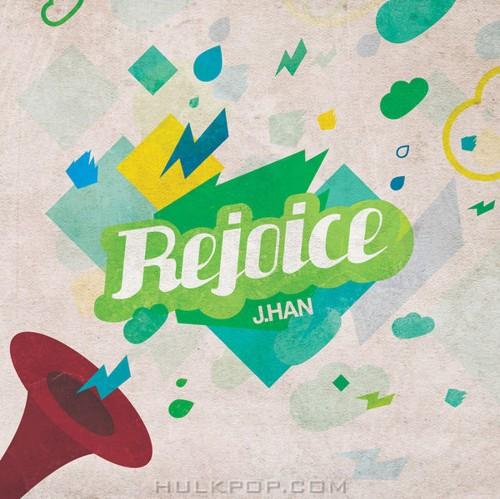 J. Han – Rejoice