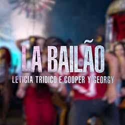 Baixar La Bailão - Leticia Tridico e Cooper y Georgy MP3
