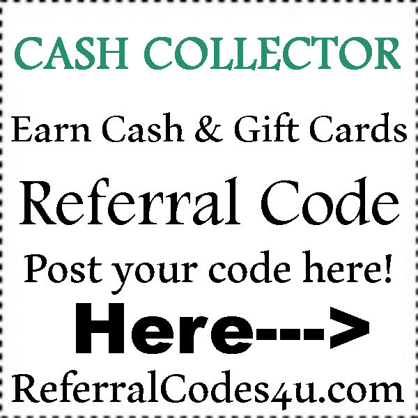 CashCollector Referral Code 2016-2017, CashCollector Refer A Friend, CashCollector App Sign Up Bonus