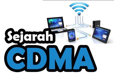 Sejarah dan Perkembangan Teknologi CDMA (Jaringan Nirkabel)
